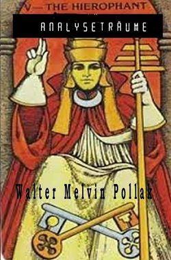 Analyseträume von Pollak,  Walter Melvin