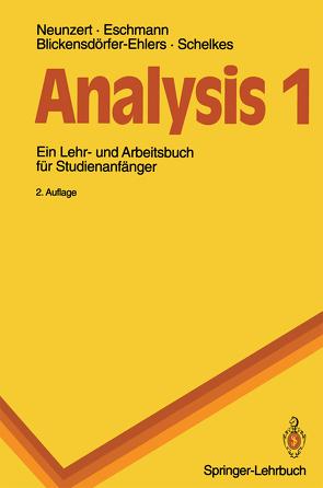 Analysis 1 von Blickensdörfer-Ehlers,  Arndt, Eschmann,  Winfried G., Neunzert,  Helmut, Schelkes,  Klaus
