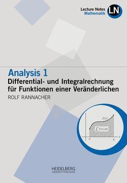 Analysis 1 / Differential- und Integralrechnung für Funktionen einer Veränderlichen von Rannacher,  Rolf