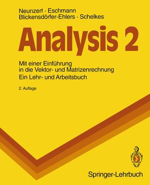 Analysis 2 von Blickensdörfer-Ehlers,  Arndt, Eschmann,  Winfried G., Neunzert,  Helmut, Schelkes,  Klaus
