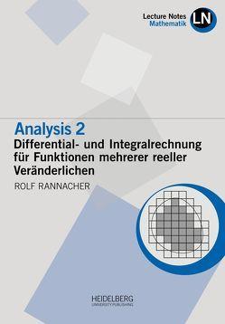 Analysis 2 / Differential- und Integralrechnung für Funktionen mehrerer reeller Veränderlichen von Rannacher,  Rolf