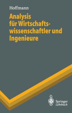 Analysis für Wirtschaftswissenschaftler und Ingenieure von Hoffmann,  Dieter