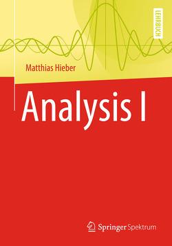 Analysis I von Hieber,  Matthias