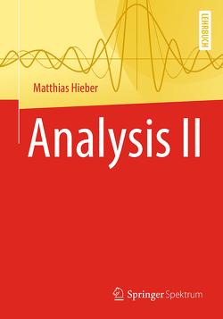 Analysis II von Hieber,  Matthias