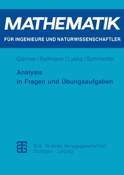 Analysis in Fragen und Übungsaufgaben von Bellmann,  Margitta, Gärtner,  Karl-Heinz, Lyska,  Werner, Schmieder,  Roland