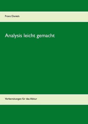 Analysis leicht gemacht von Daniels,  Franz