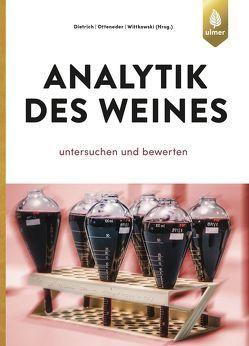 Analytik des Weines von Dietrich,  Helmut, Otteneder,  Herbert, Wittkowski,  Reiner