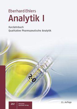 Analytik I – Kurzlehrbuch von Ehlers,  Eberhard