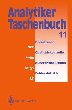 Analytiker-Taschenbuch von Borsdorf,  Rolf, Danzer,  Klaus, Fresenius,  Wilhelm, Günzler,  Helmut, Huber,  Walter, Lüderwald,  Ingo, Tölg,  Günter, Wisser,  Hermann