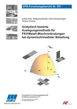 Analytisch basierte Auslegungsmethode für FKV/Metall-Mischverbindungen bei dynamisch/medialer Belastung von Gerstenberger ,  Colin, Kroll,  Lothar, Nendel,  Wolfgang, Osiecki ,  Tomasz