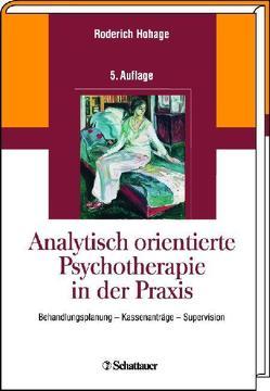 Analytisch orientierte Psychotherapie in der Praxis von Hohage,  Roderich