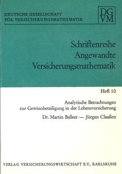 Analytische Betrachtungen zur Gewinnbeteiligung in der Lebensversicherung von Balleer,  Martin, Claaßen,  Jürgen