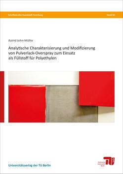 Analytische Charakterisierung und Modifizierung von Pulverlack-Overspray zum Einsatz als Füllstoff für Polyethylen von John-Müller,  Astrid