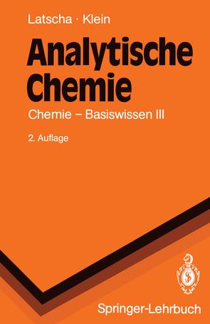 Analytische Chemie von Klein,  Helmut A., Latscha,  Hans P.