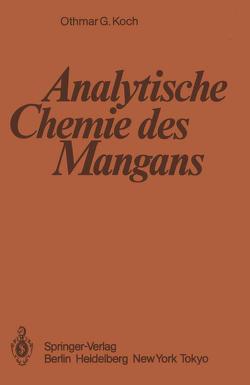 Analytische Chemie des Mangans von Fresenius,  Wilhelm, Koch,  O.G.