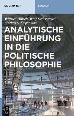 Analytische Einführung in die politische Philosophie von Hinsch,  Wilfried, Kellerwessel,  Wulf, Stepanians,  Markus