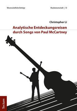 Analytische Entdeckungsreisen durch Songs von Paul McCartney von Li,  Christopher