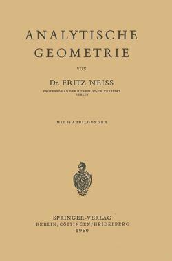Analytische Geometrie von Neiss,  F.
