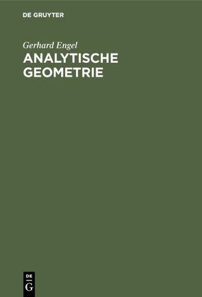 Analytische Geometrie von Engel,  Gerhard