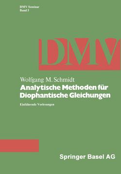 Analytische Methoden für Diophantische Gleichungen von Schmidt,  W.M.