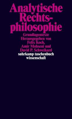 Analytische Rechtsphilosophie von Koch,  Felix, Mohseni,  Amir, Schweikard,  David P.