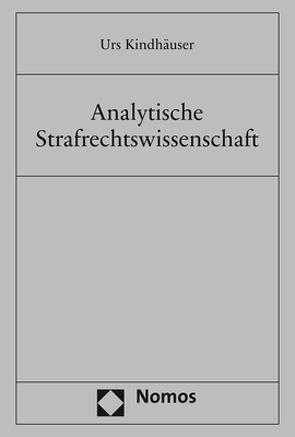 Analytische Strafrechtswissenschaft von Kindhäuser,  Urs
