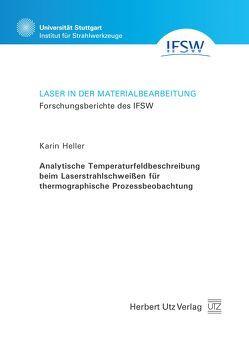 Analytische Temperaturfeldbeschreibung beim Laserstrahlschweißen für thermographische Prozessbeobachtung von Heller,  Karin