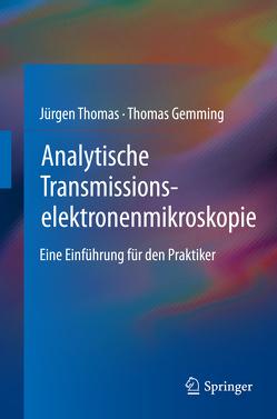 Analytische Transmissionselektronenmikroskopie von Gemming,  Thomas, Thomas,  Jürgen