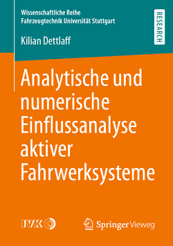 Analytische und numerische Einflussanalyse aktiver Fahrwerksysteme von Dettlaff,  Kilian