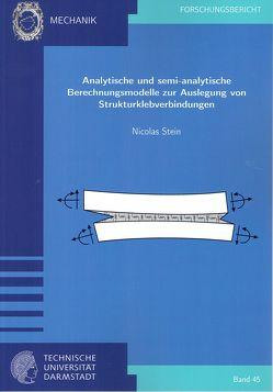 Analytische und semi-analytische Berechnungsmodelle zur Auslegung von Strukturklebverbindungen von Stein,  Nicolas
