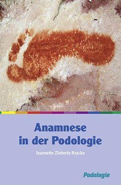 Anamnese in der Podolgie von Ziebertz-Kracke,  Jeannette
