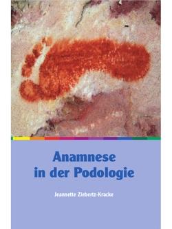 Anamnese in der Podologie von Ziebertz-Kracke,  Jeannette