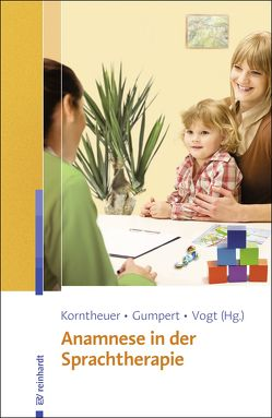 Anamnese in der Sprachtherapie von Gumpert,  Maike, Korntheuer,  Petra, Vogt,  Susanne