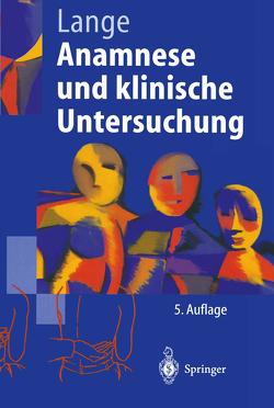 Anamnese und klinische Untersuchung von Lange,  Armin, Wunderlich,  P.