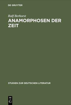 Anamorphosen der Zeit von Berhorst,  Ralf