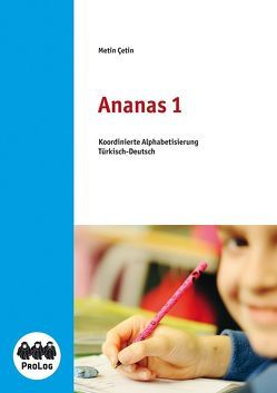 Ananas 1 – Lesen durch Schreiben – Schülerarbeitsheft von Cetin,  Metin