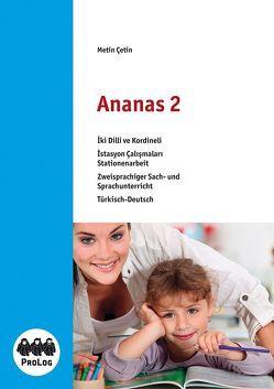 Ananas 2 – Zweisprachiger Sach- und Sprachunterricht- Schülerarbeitsheft von Cetin,  Metin