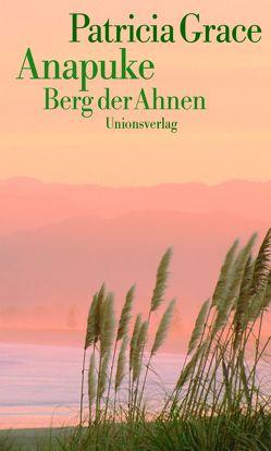 Anapuke, Berg der Ahnen von Grace,  Patricia, Martini,  Jürgen, Martini-Honus,  Helmi