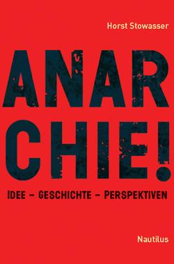 Anarchie! von Stowasser,  Horst