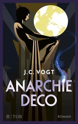 Anarchie Déco von Vogt,  J. C.
