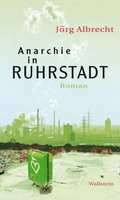 Anarchie in Ruhrstadt von Albrecht,  Jörg
