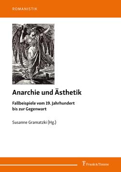 Anarchie und Ästhetik von Gramatzki,  Susanne