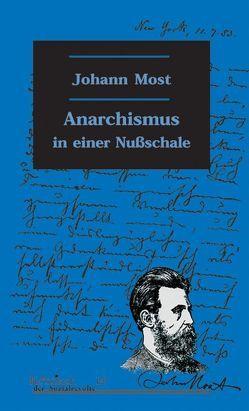 Anarchismus in einer Nußschale von Becker,  Heiner, Most,  Johann