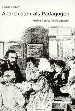 Anarchisten als Pädagogen von Klemm,  Ulrich