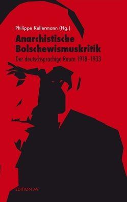 Anarchistische Bolschewismuskritik von Kellermann,  Philippe