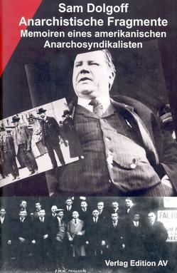 Anarchistische Fragmente von Dolgoff,  Sam, Halfbrodt,  Michael, Leutert,  Iris