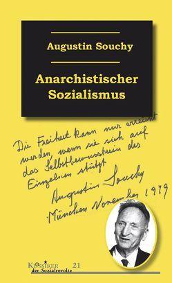 Anarchistischer Sozialismus von Degen,  Hans J, Souchy,  Augustin