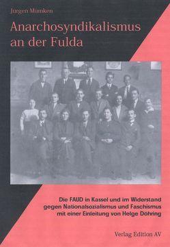 Anarchosyndikalismus an der Fulda von Döhring,  Helge, Mümken,  Jürgen