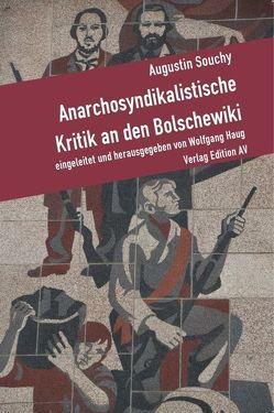 Anarchosyndikalistische Kritik an den Bolschewiki von Haug,  Wolfgang, Souchy,  Augustin