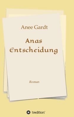 Anas Entscheidung von Gardt,  Anee